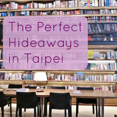 Perfect Hideaways in Taipei