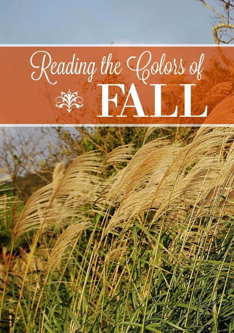 Reading the Colors of Fall: Finding Life in Words & Leaves