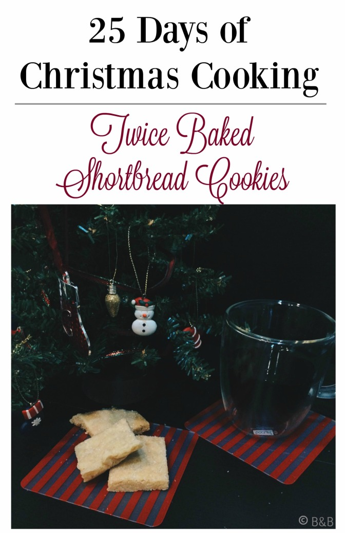Day 2: Twice-Baked Shortbread Cookies